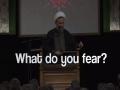 What Do You Fear? | Ustad Alireza Panahian | Farsi sub English