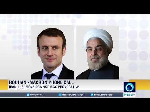 [10 April 2019] Rouhani Tells Macron U.S. Move Against IRGC \'Very Provocative & Dangerous\' - English