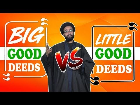 BIG good deeds Vs LITTLE good deeds, which are greater? | One Minute Wisdom | English