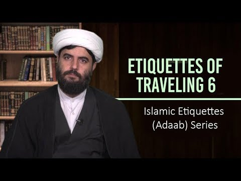 Etiquettes of Traveling 6   Islamic Etiquettes (Adaab) Series   Farsi Sub English