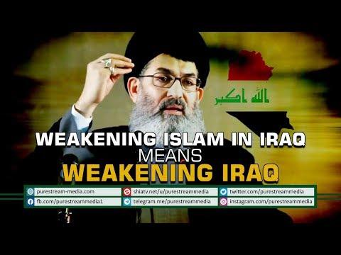Weakening Islam in Iraq means Weakening Iraq | Sayyid Hashim al-Haidari | Arabic Sub English