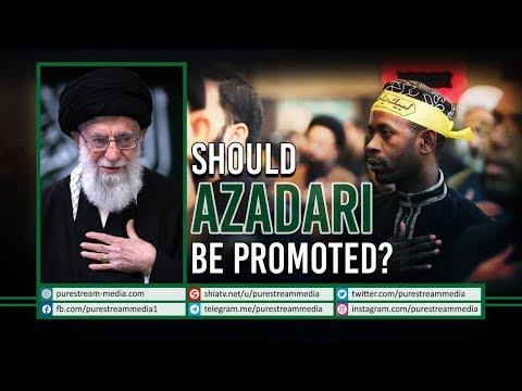 Should AZADARI Be Promoted? | Ayatollah Sayyid Ali Khamenei | Farsi Sub English
