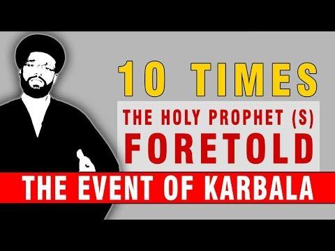 10 Times the Holy Prophet Foretold the event of Karbala | CubeSync | English