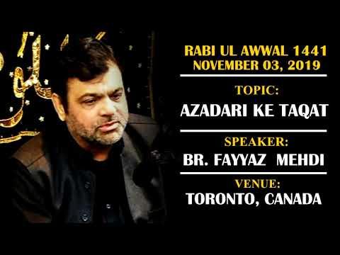 [Majlis] Topic: Azadari ke Taqat   Br. Fayyaz Mehdi   Rabi ul Awwal 1441/2019 - Urdu