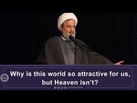 [Clip] Why is this world so attractive for us, but Heaven isn't | Agha Ali Reza Panahian | Dec.11, 2019 Farsi Sub Engl